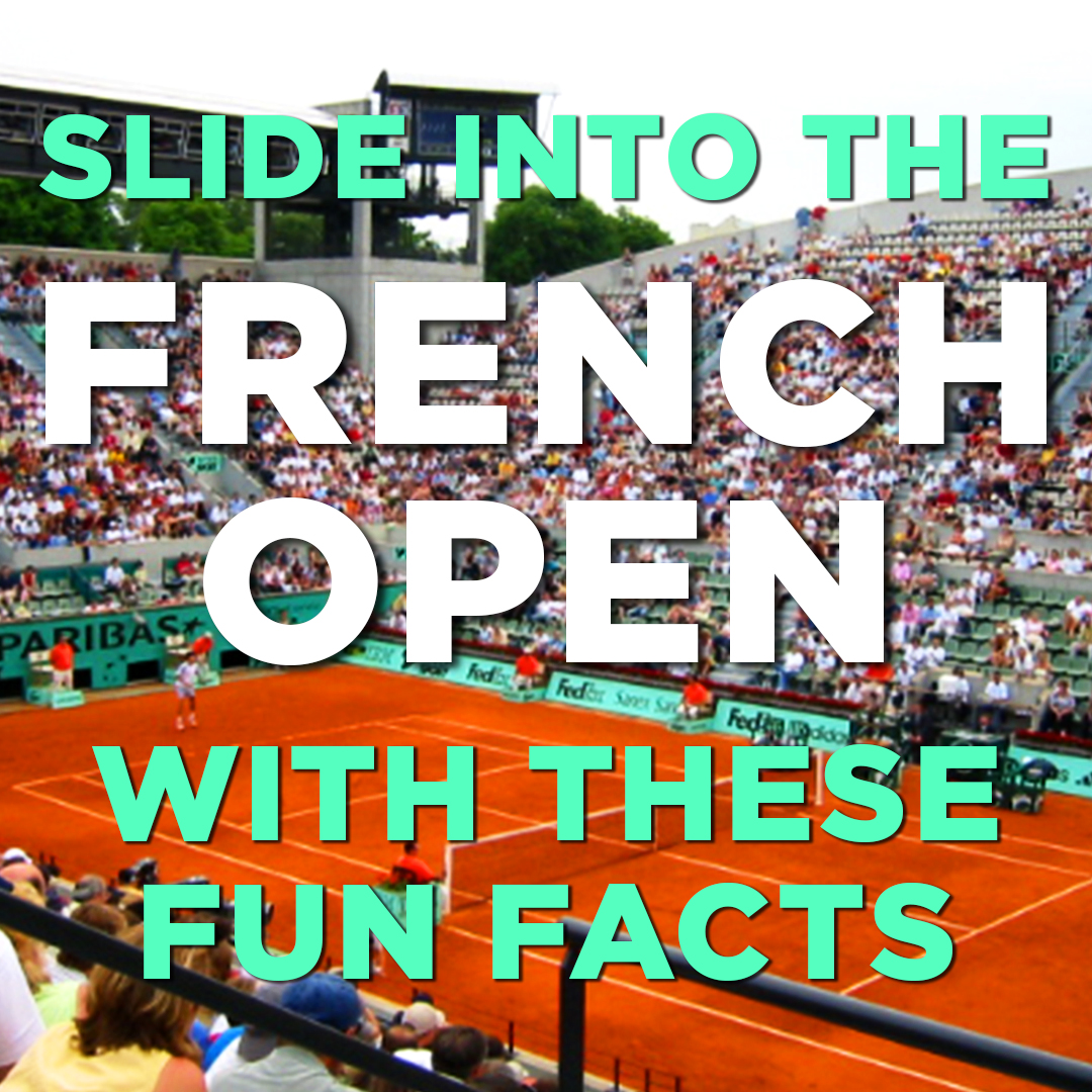 Slide into the French Open with These Fun Facts