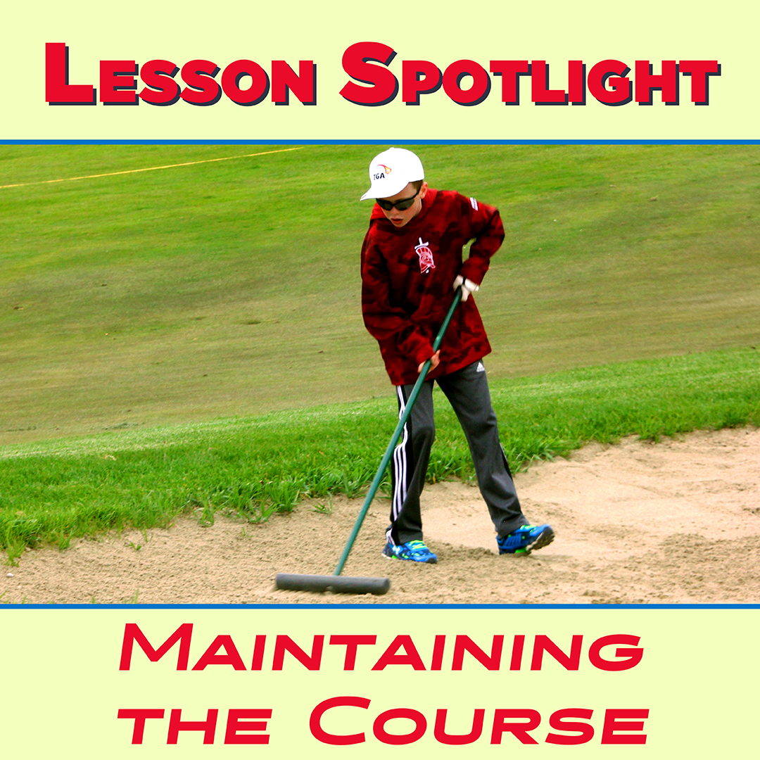 Golf Maintaining the Course Lesson Spotlight Newsletter Graphic